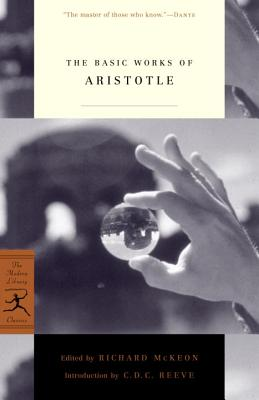 The Basic Works of Aristotle - McKeon, Richard Peter (Editor), and Reeve, C D C (Introduction by), and Aristotle