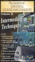 The Basics of Digital Home Recording, Vol. 2: Intermediate Techniques