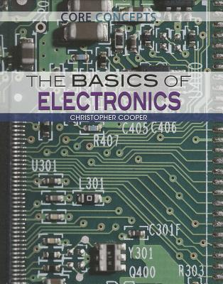 The Basics of Electronics - Cooper, Christopher, Dr.
