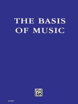 The Basis of Music - Horwood, Frederick J