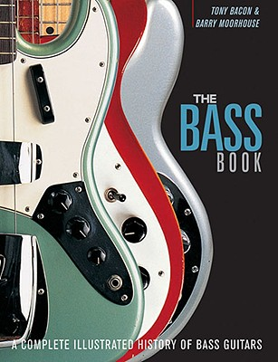 The Bass Book - Bacon, Tony, and Moorhouse, Barry