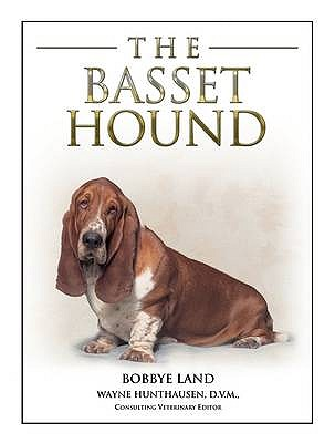The Basset Hound - Land, Bobbye, and Hunthausen, Wayne L.