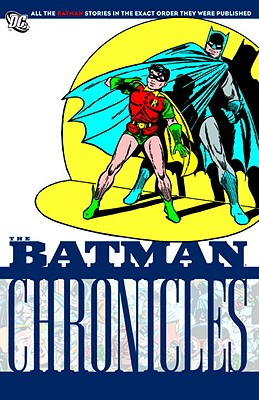 The Batman Chronicles - Cameron, Don, and Kaufman, Ruth, and Gold, Horace L