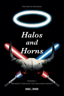 The Battle Between Halos and Horns - Snyder, Craig