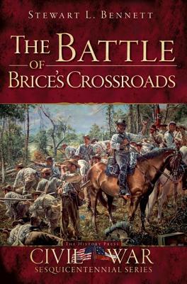 The Battle of Brice's Crossroads - Bennett, Stewart L