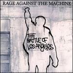 The Battle of Los Angeles [UK Bonus Track] - Rage Against the Machine
