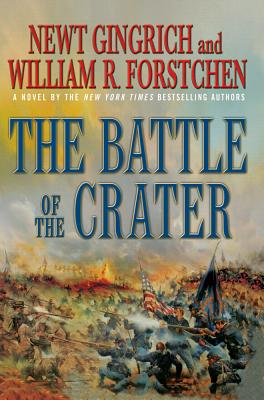 The Battle of the Crater: A Novel - Gingrich, Newt, and Forstchen, William R.