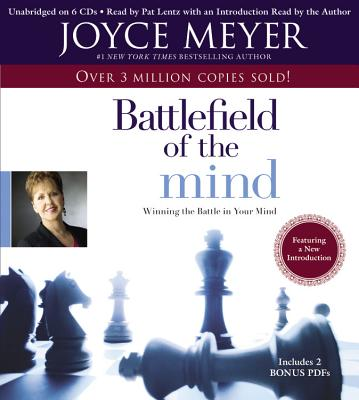 The Battlefield of the Mind: Winning the Battle in Your Mind - Meyer, Joyce, and Lentz, Pat (Read by)