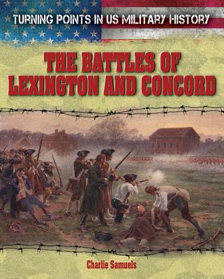 The Battles of Lexington and Concord - Samuels, Charlie