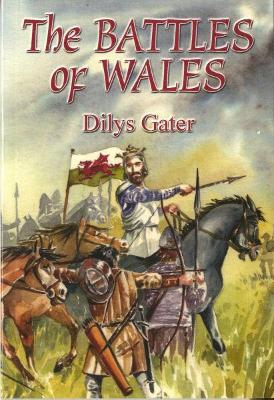 The Battles of Wales - Gater, Dilys