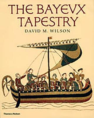 The Bayeux Tapestry - Wilson, David M