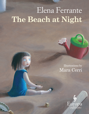 The Beach at Night - Ferrante, Elena, and Goldstein, Ann, Ms. (Translated by)