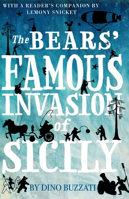 The Bears' Famous Invasion of Sicily - Snicket, Lemony (Introduction by), and Lobb, Frances (Translated by)
