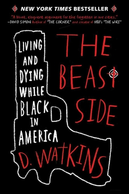 The Beast Side: Living and Dying While Black in America - Watkins, D, and Talbot, David (Foreword by)