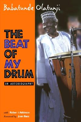The Beat of My Drum: An Autobiography - Olatunji, Babatunde