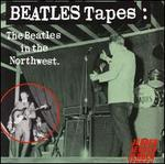 The Beatles Tapes: The Beatles In The Northwest