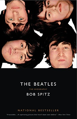 The Beatles: The Biography - Spitz, Bob