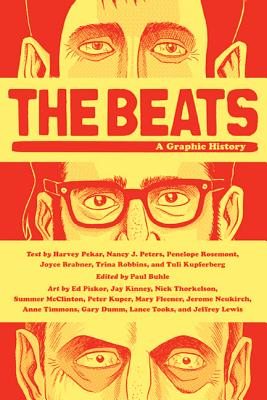The Beats: A Graphic History - Pekar, Harvey, and Buhle, Paul (Editor), and Peters, Nancy J (Text by)