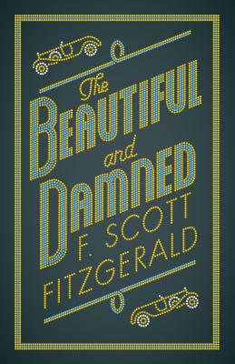 The Beautiful and Damned - Fitzgerald, F. Scott
