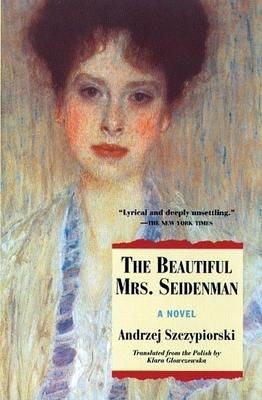 The Beautiful Mrs. Seidenman - Szczypiorski, Andrzej