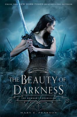 The Beauty of Darkness: The Remnant Chronicles, Book Three - Pearson, Mary E
