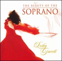 The Beauty of the Soprano - Lesley Garrett (soprano)