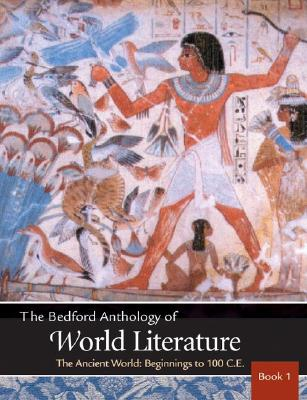 The Bedford Anthology of World Literature Book 1: The Ancient World, Beginnings-100 C.E. - Davis, Paul, and Harrison, Gary, and Johnson, David M