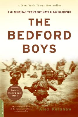 The Bedford Boys: One American Town's Ultimate D-Day Sacrifice - Kershaw, Alex