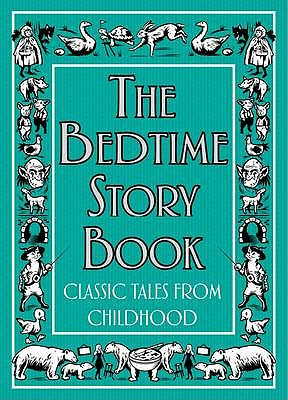 The Bedtime Story Book: Classic Tales from Childhood -