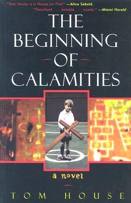 The Beginning of Calamities - House, Tom