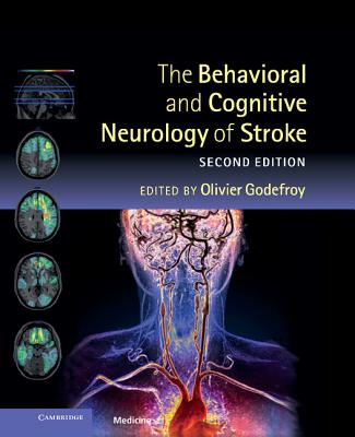 The Behavioral and Cognitive Neurology of Stroke - Godefroy, Olivier (Editor)