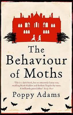 The Behaviour Of Moths - Adams, Poppy