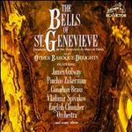 The Bells Of St, Genevieve And Other Baroque Delights