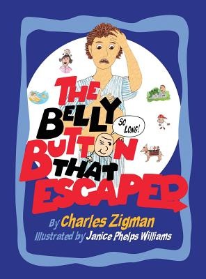 The Belly Button That Escaped - Zigman, Charles
