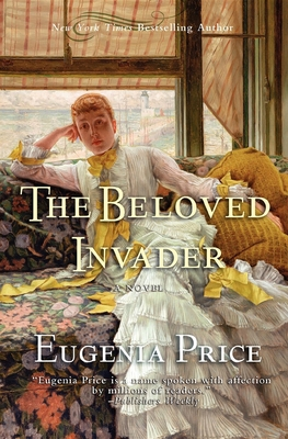 The Beloved Invader: Third Novel in the St. Simons Trilogy - Price, Eugenia