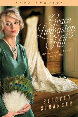 The Beloved Stranger - Hill, Grace Livingston