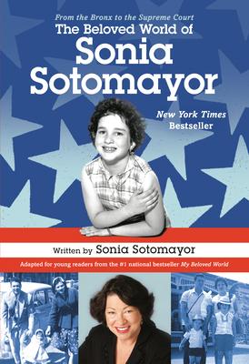 The Beloved World of Sonia Sotomayor - Sotomayor, Sonia