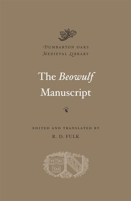 The Beowulf Manuscript - Fulk, R. D. (Edited and translated by)