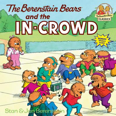 The Berenstain Bears and the In-Crowd - Berenstain, Stan