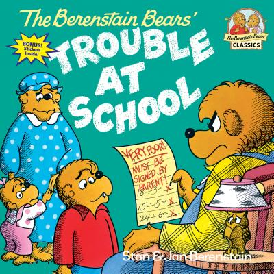 The Berenstain Bears and the Trouble at School - Berenstain, Stan, and Berenstain, Jan