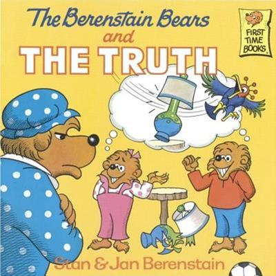 The Berenstain Bears and the Truth - Berenstain, Stan And Jan Berenstain
