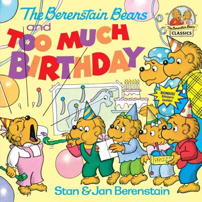 The Berenstain Bears and Too Much Birthday - Berenstain, Stan, and Berenstain, Jan