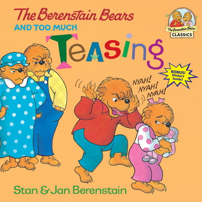 The Berenstain Bears and Too Much Teasing - Berenstain, Stan, and Berenstain, Jan