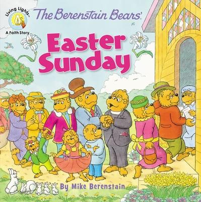 The Berenstain Bears' Easter Sunday - Berenstain, Mike