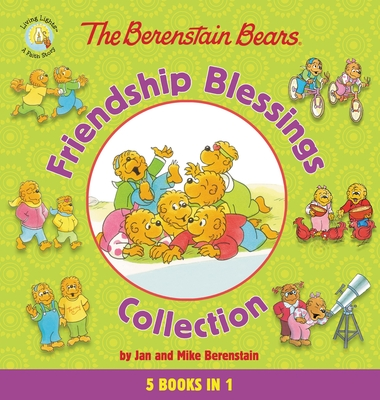 The Berenstain Bears Friendship Blessings Collection - Berenstain, Jan & Mike