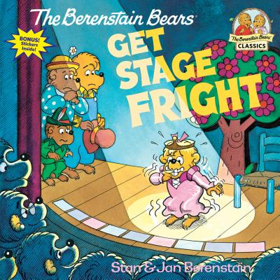 The Berenstain Bears Get Stage Fright - Berenstain, Stan, and Berenstain, Jan