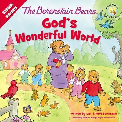 The Berenstain Bears God's Wonderful World - Berenstain, Jan, and Berenstain, Mike