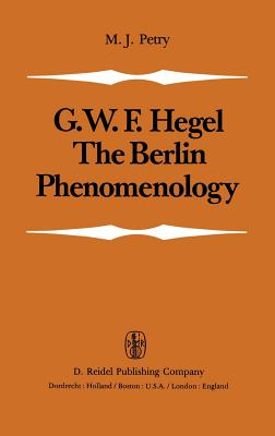 The Berlin Phenomenology: Edited and Translated with an Introduction and Explanatory Notes - Petry, Michael J. (Editor)