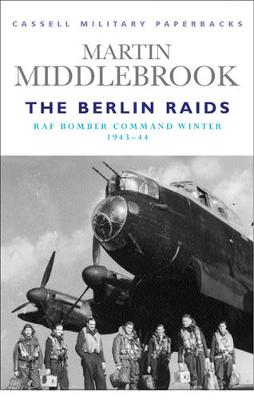 The Berlin Raids: RAF Bomber Command Winter 1943-44 - Middlebrook, Martin
