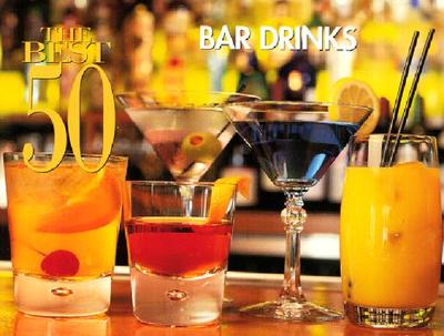 The Best 50 Bar Drinks - Bristol Publishing Enterprises, and Meilach, Dona Z
